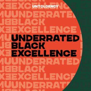 underrated black excellence, Untoldency, Untoldency Magazine, Indie, Musik, Blog, Blogger, Online Indie Musik Magazin, untoldency playlist, untold playlists, black history month, black empowerment