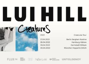 LUI HILL, Untoldency, Untoldency Magazine, Indie, Musik, Blog, Blogger, Online Indie Musik Magazin, untoldency presents, luihill, lui hill musik, creatures, creatures tour 2022, how many moons