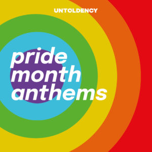 Playlist: pride month anthems - untoldency