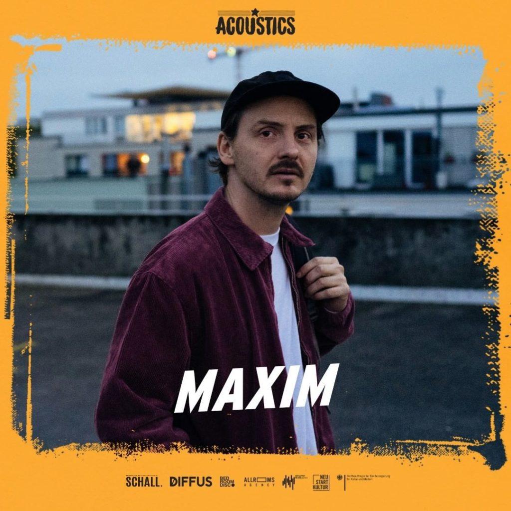 Maxim, Untoldency, Untoldency Magazine, Indie, Musik, Blog, Blogger, Online Indie Musik Magazin, Acoustics Concerts, maximmusik