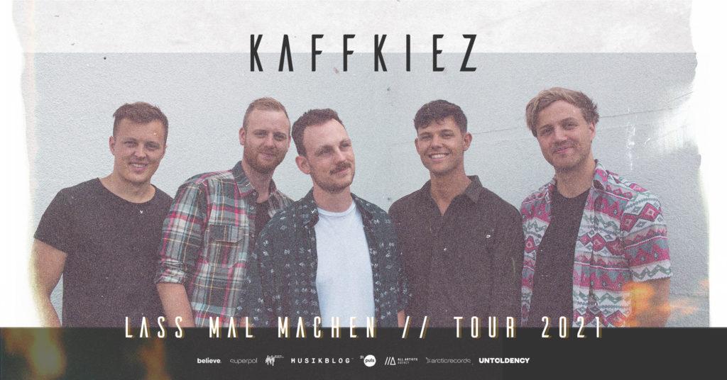 KAFFKIEZ, Lass mal machen Tour 2021, Mathilda, Nie Allein, Rosenheim, Indie, Pop, Tourpräsentation, Online, Blog, Musik, untoldency, untoldency magazine