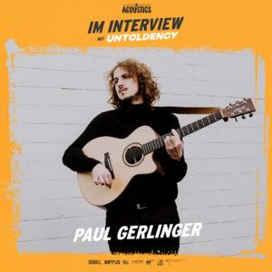 Paul Gerlinger, Acoustics Concerts, Interview, Gut allein, Bandstillstand, Singer-Songwriter, Mannheim, Interview, Blog, Magazin, untoldency